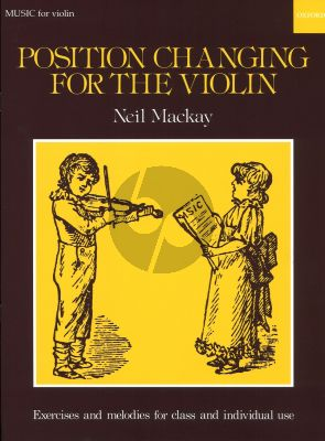 Mackay Position Changing for the Violin (Exercises and Melodies for Class and Individual Use)
