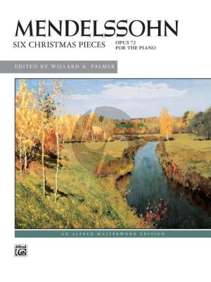 Mendelssohn 6 Christmas Pieces Op.72 for Piano Solo (Edited by William A. Palmer)