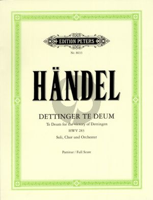 Handel Dettinger Te Deum HWV 283 for Soli (ATB)-Choir (SSATB) and Orchestra Full Score (edited by Carl Eberhardt)