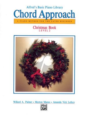 Chord Approach Christmas Book Level 2 (A Piano Method for the Later Beginner)
