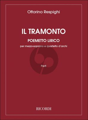 Respighi Il Tramonto Mezzo-Soprano with Stringquartet (Set of String Parts) (Vocal Part in Voice / Piano edition)