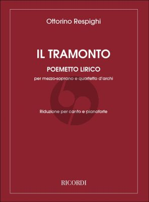 Respighi Il Tramonto Mezzo-Soprano with String Quartet (edition for Voice and Piano)