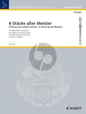 6 Stucke alter Meister Treble Recorder (Fl./Ob/-Vi.)-Klavier (arr. Kaestner-Spittler)