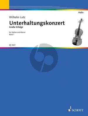 Unterhaltungs Konzert Vol.1 Violine und Klavier (edited by Wilhelm Lutz)