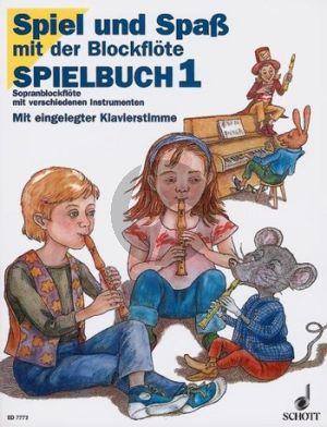 Spiel und Spass mit der Blockflöte Sopranblfl. mit Klavier Spielbuch 1