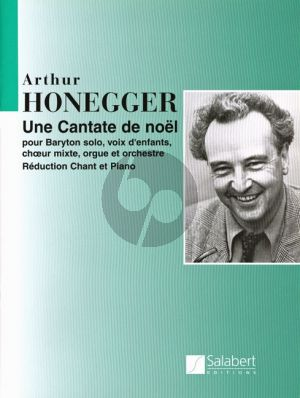 Honegger Une Cantate de Noel H.212 Baritone solo-Children's Chorus-SATB-Organ and Orchestra Vocal Score
