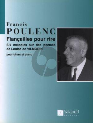 Poulewnc Fiancailles pour Rire (6 Melodies sur des Poemes de Louise Vilmorin) Voix Elevee et Piano