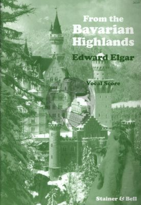 Elgar From the Bavarian Highlands Op.27 SATB-Piano
