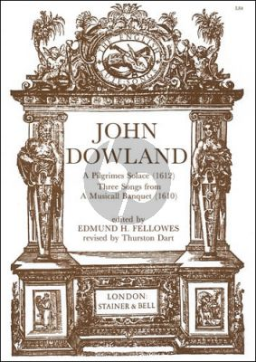 Dowland A Pilgrimes Solace (1612) and Three Songs from A Musicall Banquet Fellowes/Dart Voice / Lute with Lute Tablature and treble and bass viol parts