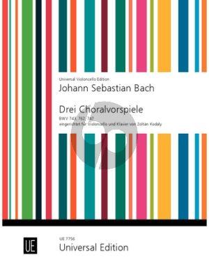 Bach 3 Choralvorspiele BWV 743 - 762 - 747 Violoncello und Klavier (Bearbeitet von Zoltan Kodaly)