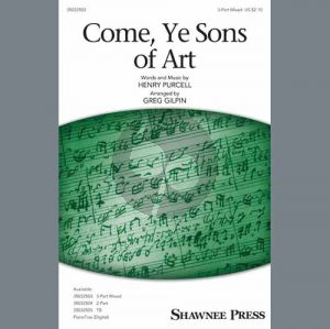 Come, Ye Sons Of Art (arr. Greg Gilpin)