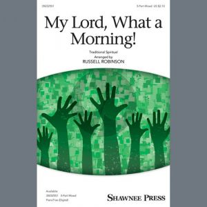 My Lord, What A Morning (arr. Russell Robinson)