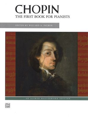 Frederic Chopin First Book for Pianists (Willard A. Palmer)