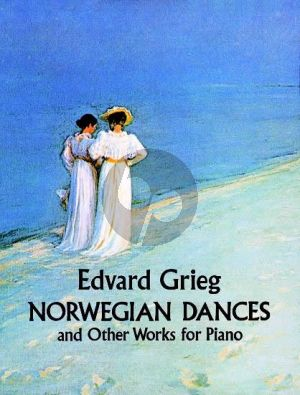 Grieg Norwegian Dances and other Works for Piano (Dover)