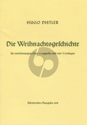 Distler Die Weihnachtsgeschichte Op.10 Soprano solo (2), Tenor solo, Bass solo, Mixed Choir (SATB) Partitur