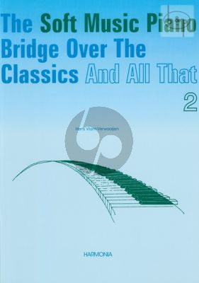 Soft Music Piano Bridge over the Classics and All That Vol.2