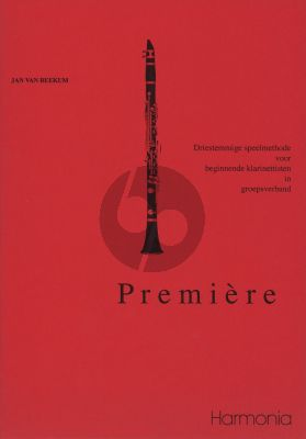 Beekum Premiere klarinet (Driestemmige speelmethode voor beginnende klarinettisten in groepsverband)