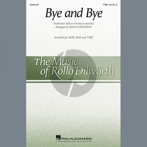 Bye And Bye (arr. Rollo Dilworth)