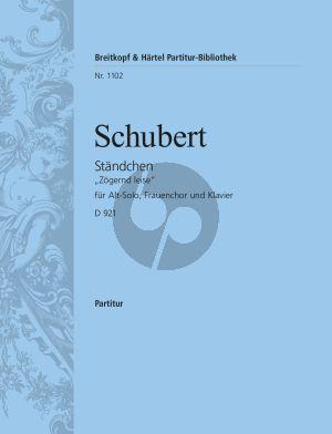 """Schubert Ständchen D.921 (Op.Posth.135) """"Zogernd Leise"""" (Altstimme-Frauenchor-Klavier) Partitur (2.Fassung)"""