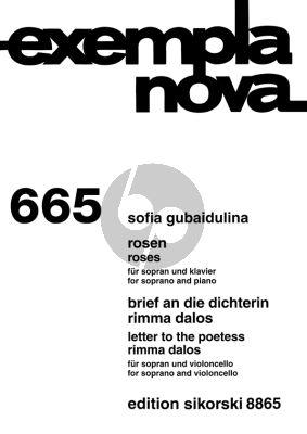 Gubaidulina Rosen Sopran mit Klavier (mit Brief an die Dichterin Rimma Dalos Sopran und Violoncello)