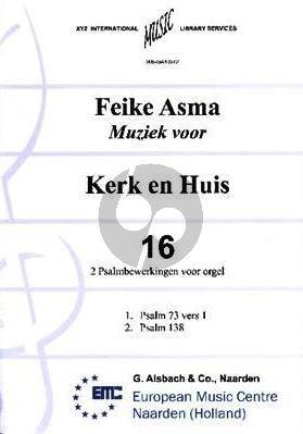 Asma Kerk en Huis Vol. 16 2 Psalmbewerkingen voor Orgel
