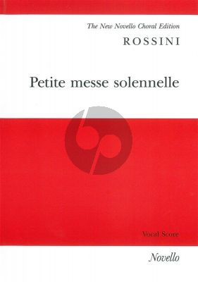Rossini Petite Messe Solennelle (4 Solo Voices-Chorus with Piano and Harmonium ad lib.) (Vocal Score)