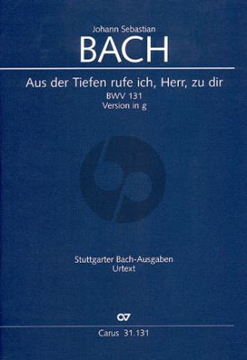 Bach Kantate BWV131 Aus der Tiefen rufe ich, Herr, zu dir (Fassung g-moll) Soli-Chor-Orch. (KA) (Ulrich Leisinger)