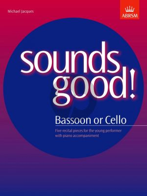 Jacques Sounds Good! Cello or Bassoon and Piano (5 Pieces for the young performer)