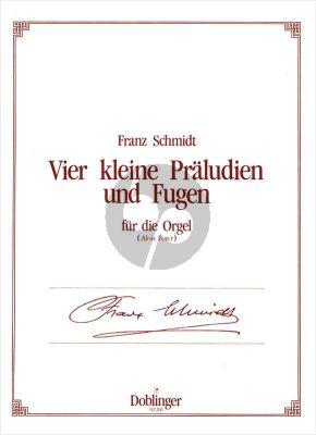Schmidt 4 Kleine Praludien & Fugen fur Orgel (Alois Forer)
