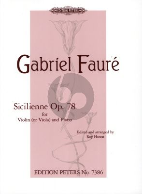 Faure Sicilienne Op.78 Violin or Viola and Piano (edited by Roy Howat) (grade 6)
