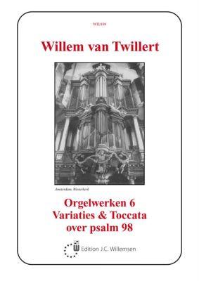 Twillert Orgelwerken Deel 6 Variaties & Toccata Psalm 98 Orgel