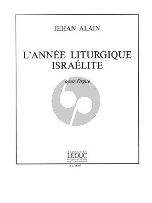 Alain L'Annee Liturgique Israelite pour Orgue