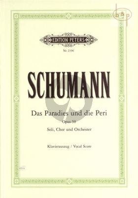 Das Paradies und Peri Op.50 (Soli-Choir-Orch.) (Text Thomas Moore)