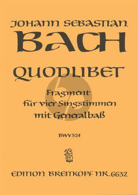 Bach J.S.  Quodlibet 'Was sind das fuer grosse Schloesser' BWV 524
