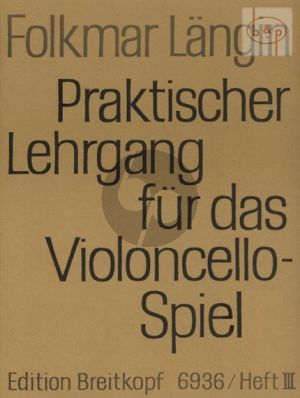 Praktischer Lehrgang für das Violoncellospiel Vol.3 4.- 2 & 3.Lage-Lagenwechsel-Spiccato