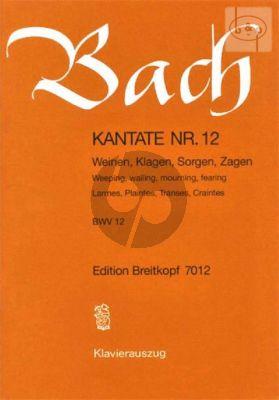 Kantate BWV 12 - Weinen, Klagen, Sorgen, Zagen (Weeping, waining, mourning, fearing)