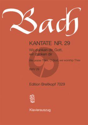 Kantate BWV 29 - Wir danken dir, Gott, wir danken dir (We worship Thee, Oh God, we worship Thee)