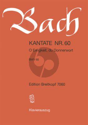 Kantate No.60 BWV 60 - O Ewigkeit, du Donnerwort