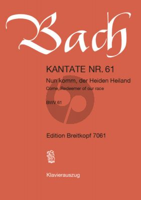 Bach Kantate No.61 BWV 61 - Nun komm, der Heiden Heiland (Come, Redeemer of our race) (Deutsch/Englisch) (KA)