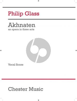 Glass Akhnaten Vocal Score (Opera in 3 Acts) (2017 edition)