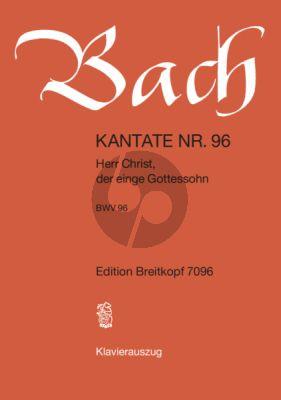 Bach Kantate No.96 BWV 96 - Herr Christ, der einge Gottessohn (Deutsch) (KA)