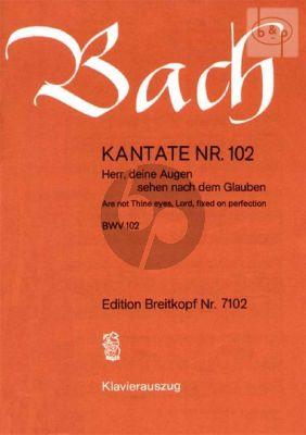 Bach Kantate No.102 BWV 102 - Herr, deine Augen sehen nach dem Glauben (Are not Thine Eyes, Lord, fixed on perfection) (Deustch/Englsich) (KA)
