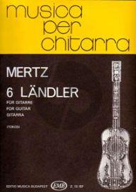 Mertz 6 Landler for Guitar (edited by Zoltan Tokos)