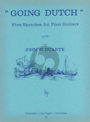 Duarte Going Dutch Op.36 for 4 Guitars (5 Sketches) (Playing Score)