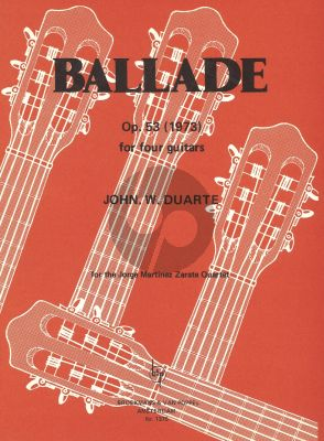 Duarte Ballade Op.53 (1973) for 4 Guitars (Score and Parts) (For the Jorge Martinez Zarate Quartet)