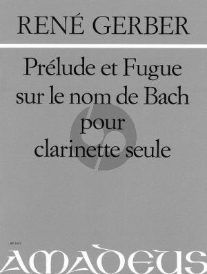 Gerber Prelude et Fugue sur le nom de Bach Klarinette Solo