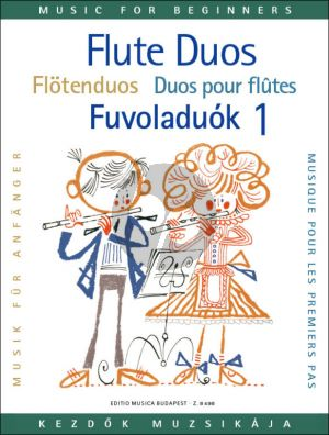 Flute Duets for Beginners Vol. 1 (edited by László Csupor)