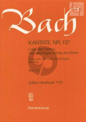Bach Kantate No.137 BWV 137 - Lobe den Herren, den machtigen Konig der Ehren (Praise Him, The Lord, the Almighty, the King) (Deutsch/Englisch) (KA)