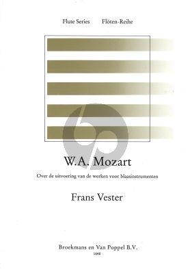 Vester W.A. Mozart (Over de uitvoering van de werken voor blaasinstrumenten)