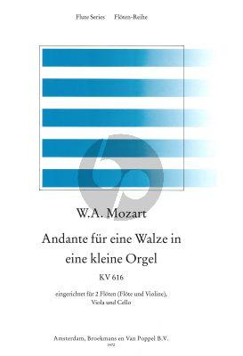 Mozart Andante fur eine Walze in eine kleine Orgel KV 616 2 Flutes[Fl./Vi.]-Viola-Violoncello (Parts) (edited by Rien de Reede)